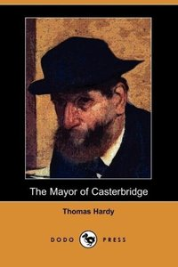 The Mayor of Casterbridge (Dodo Press)