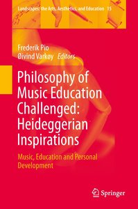 Philosophy of Music Education Challenged: Heideggerian Inspirati