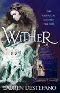 Chemical Garden Trilogy 1. Wither