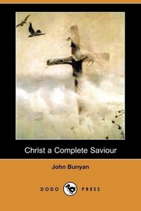 Christ a Complete Saviour (Dodo Press)