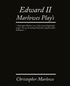 Edward II. Marlowe's Plays