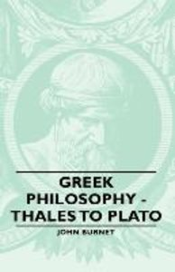 Greek Philosophy - Thales to Plato