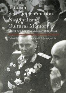 Titoism, Self-Determination, Nationalism, Cultural Memory