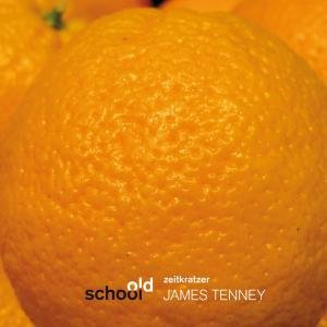 James Tenney (Old School)