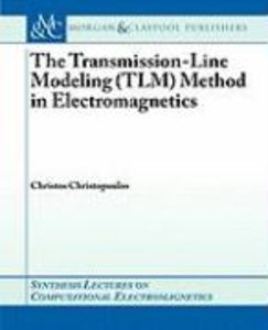 The Transmission-Line Modeling (Tlm) Method in Electromagnetics