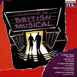 The Magic Of British Musicals