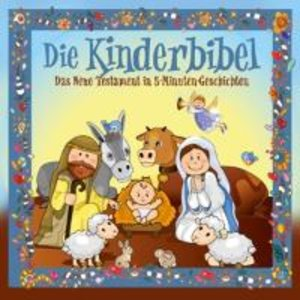 Kinderbibel: Neues Testament in 5-Minuten-Stories