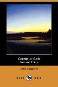 Carette of Sark (Illustrated Edition) (Dodo Press)