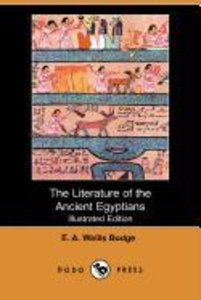The Literature of the Ancient Egyptians (Illustrated Edition) (D