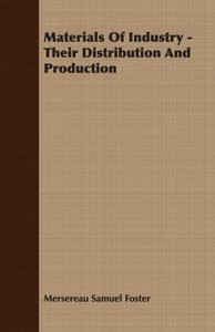 Materials Of Industry - Their Distribution And Production