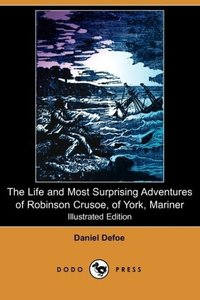 The Life and Most Surprising Adventures of Robinson Crusoe, of Y