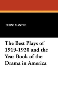 The Best Plays of 1919-1920 and the Year Book of the Drama in Am