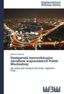 Dostepnosc komunikacyjna osrodków wojewódzkich Polski Wschodniej