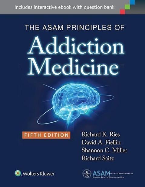 The Asam Principles of Addiction Medicine - zum Schließen ins Bild klicken