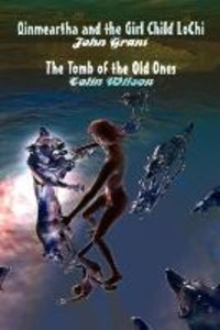 Qinmeartha & the Girl Child Lochi & The Tomb of the Old Ones