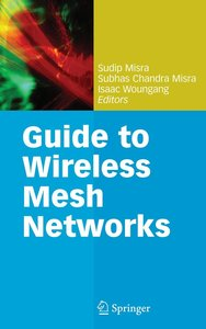 Guide to Wireless Mesh Networks