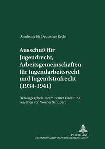 Akademie für Deutsches Recht 1933-1945. Protokolle der Ausschüss