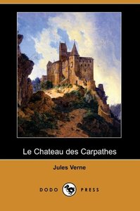 Le Chateau Des Carpathes (Dodo Press)