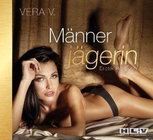 Männerjägerin (Vera V.)-Erotik Hörbuch