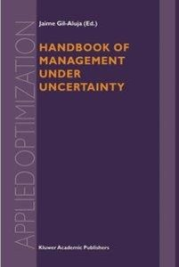 Handbook of Management under Uncertainty