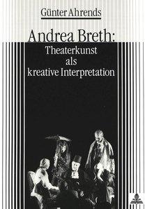 Andrea Breth: Theaterkunst als kreative Interpretation