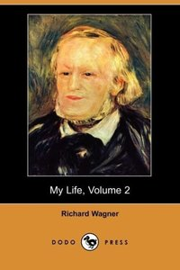 My Life, Volume 2 (Dodo Press)