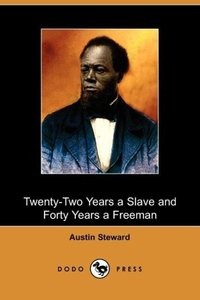 Twenty-Two Years a Slave and Forty Years a Freeman (Dodo Press)