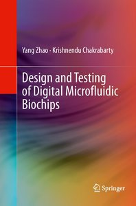 Design and Testing of Digital Microfluidic Biochips
