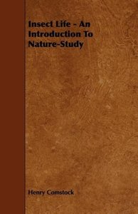 Insect Life - An Introduction To Nature-Study