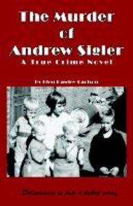The Murder of Andrew Sigler