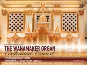Wanamaker Organ Centennial Concert