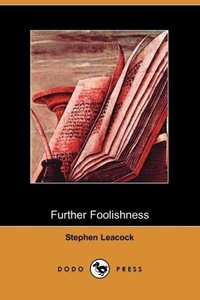 Further Foolishness (Dodo Press)