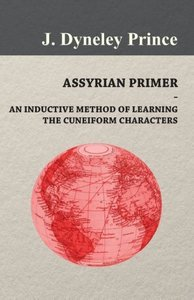 Assyrian Primer - An Inductive Method of Learning the Cuneiform