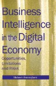 Business Intelligence in the Digital Economy: Opportunities, Lim