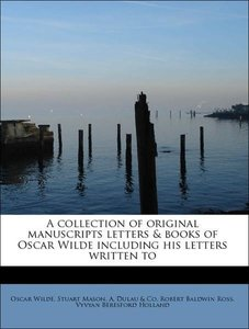 A collection of original manuscripts letters & books of Oscar Wi