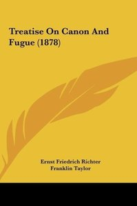 Treatise On Canon And Fugue (1878)