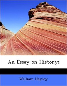 An Essay on History;