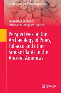 Perspectives on the Archaeology of Pipes, Tobacco and other Smok