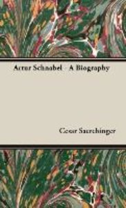 Artur Schnabel - A Biography
