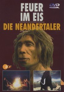Feuer im Eis-Die Neandertaler (1+2)