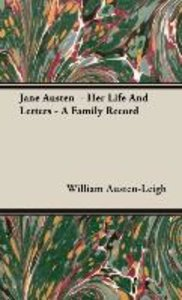 Jane Austen - Her Life And Letters - A Family Record