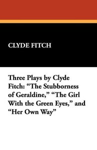 Three Plays by Clyde Fitch