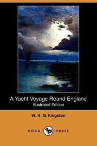 A Yacht Voyage Round England (Illustrated Edition) (Dodo Press)