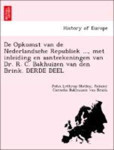 De Opkomst van de Nederlandsche Republiek ..., met inleiding en