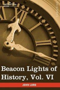 Beacon Lights of History, Vol. VI
