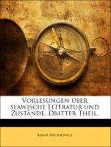 Vorlesungen über slawische Literatur und Zustände. Dritter Theil