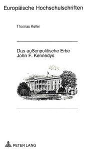 Das außenpolitische Erbe John F. Kennedys