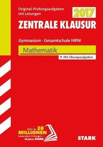 Zentrale Klausur Gymnasium NRW 2017 - Mathematik