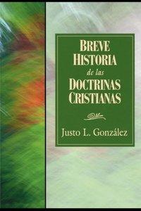 Breve Historia de las Doctrinas Cristianas = A Concise History o