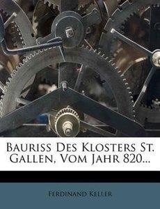 Bauriss des Klosters St. Gallen, vom Jahr 820...